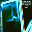 "Astronout ""Shikashaw B/W Lazy"" ©2019"