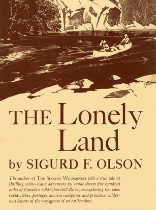 The Lonely Land by Sigurd F Olson - a Book Review