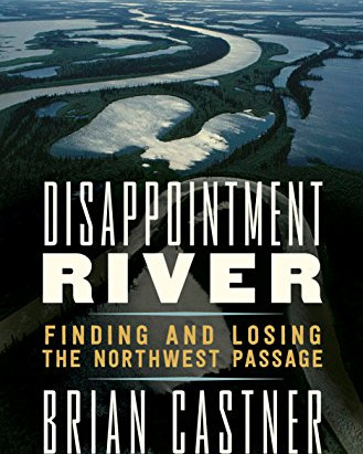 Book Review – Disappointment River, Finding and Losing the Northwest Passage