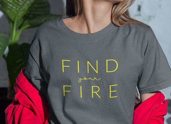 Find Your Fire T-shirt