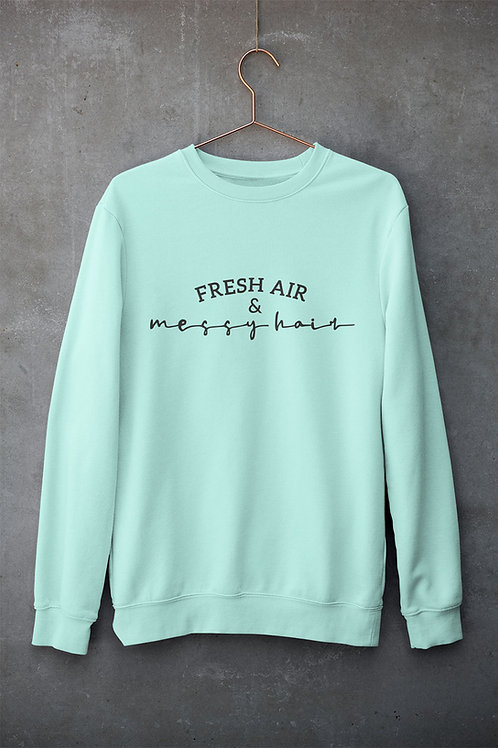 Fresh Air & Messy Hair Slogan Sweatshirt
