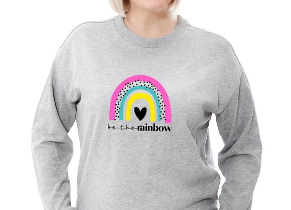 Be the Rainbow Sweatshirt