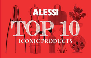 Alessi Top 10 Iconic items.jpg