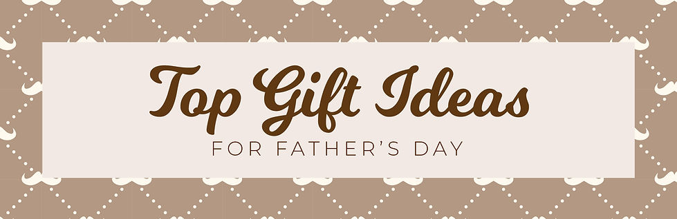2021.06 Father's Day-Top gift.jpg