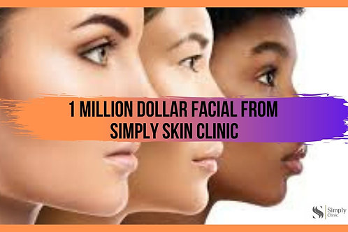1 Million Dollar Facial from Simply Skin Clinic