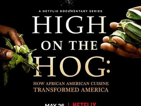 A Break-Down of Netflix 'High on the Hog' series- Connecting the African diaspora and the Americas.