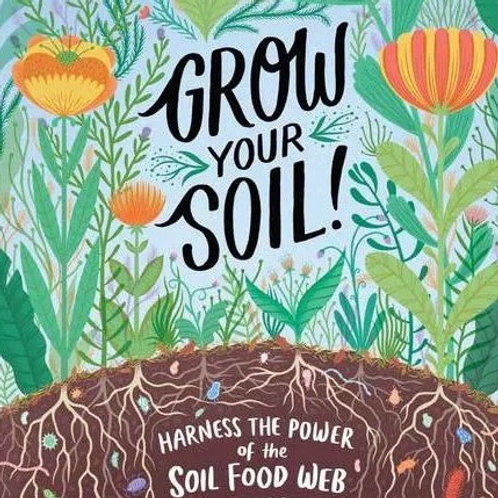 Grow Your Soil! - By Diane Miessler