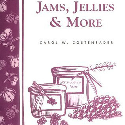 Jams, Jellies & More - By Carol W. Costenbader