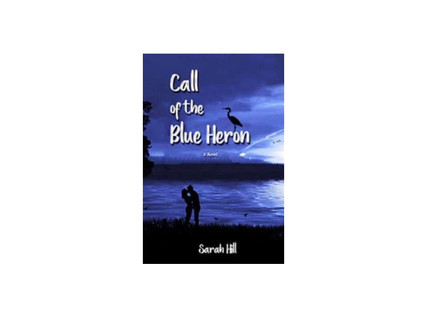 Call of the Blue Heron by Sarah Hill
