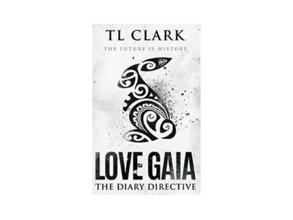 Love Gaia by T.L. Clark
