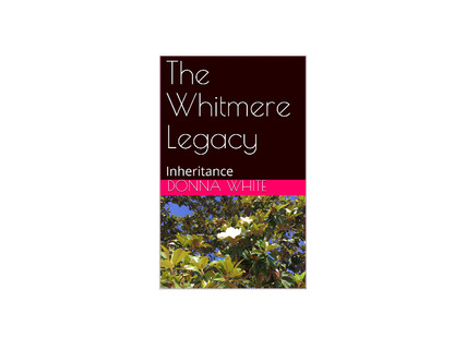 The Whitmere Legacy: Inheritance by Donna White