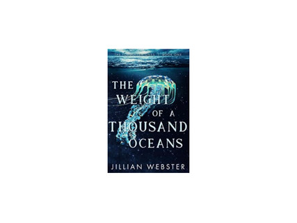 The Weight of a Thousand Oceans by Jillian Webster