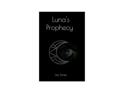 Luna's Prophecy by Lisa Jones