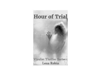 Hour of Trial by Lena Robins