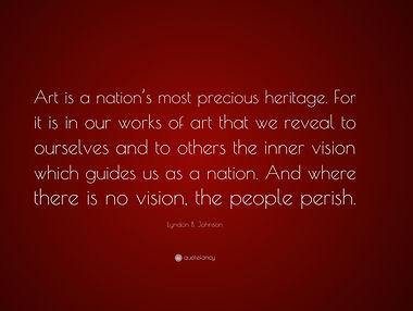 4742743-Lyndon-B-Johnson-Quote-Art-is-a-
