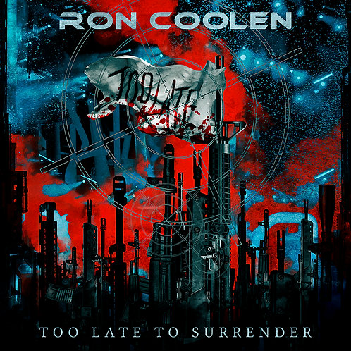 Ron Coolen - Too late to Surrender (feat. Keith St. John & Johannes Persson)