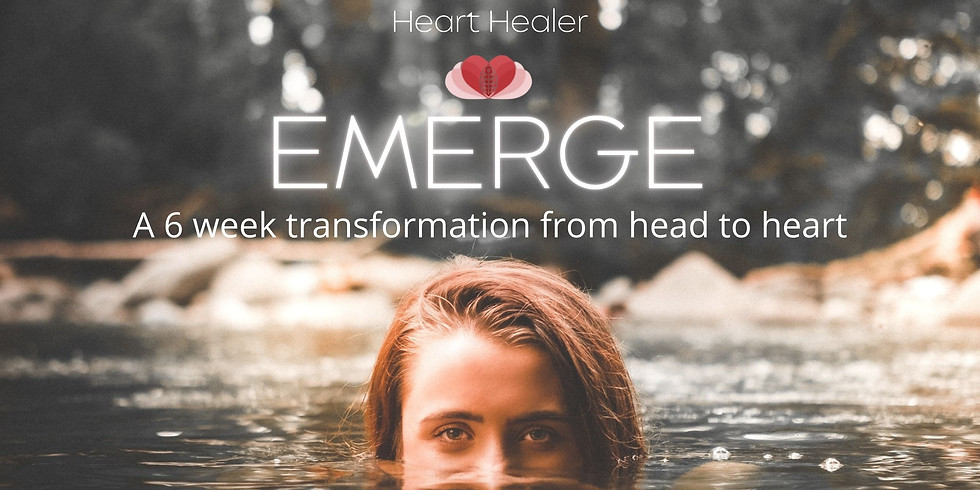Emerge: 6 week journey to move from head to Heart