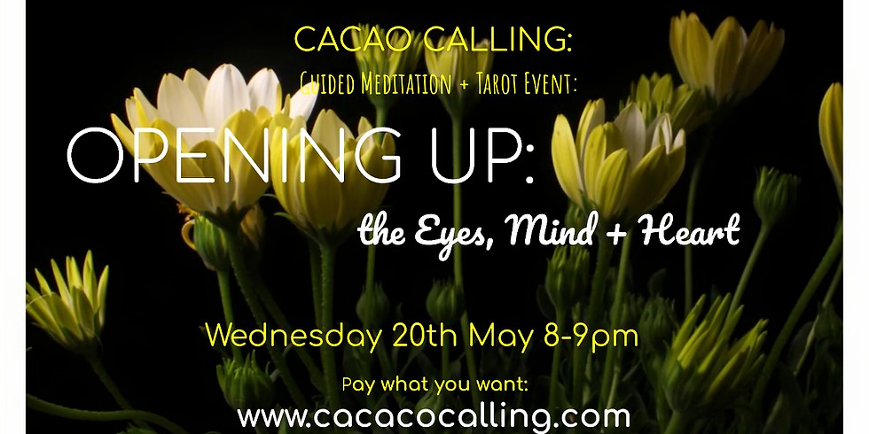 Meditation Event: Opening up (the eyes, mind + heart)