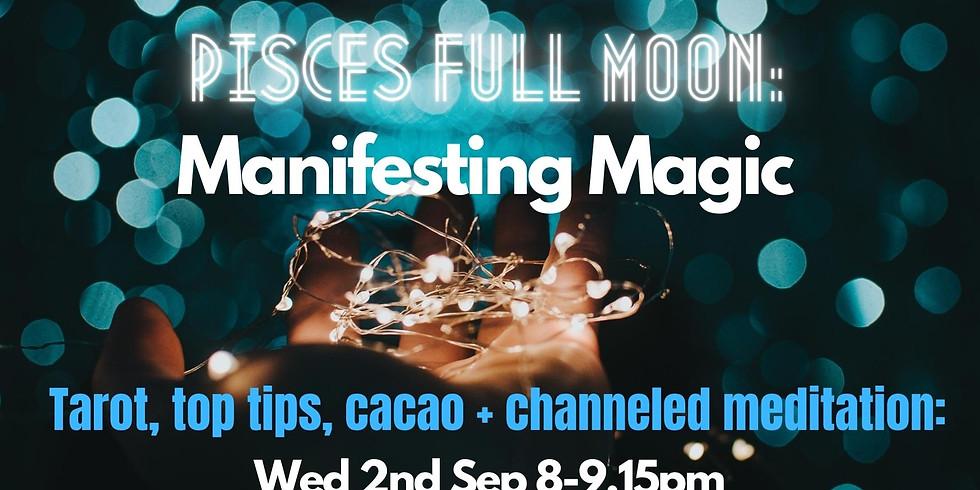 Channeled Meditation Event: Pisces Full Moon; Manifesting Magic