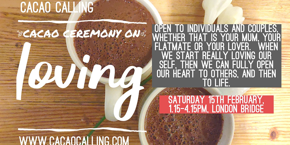 Cacao Ceremony on Loving Relationships, starting with yourself.
