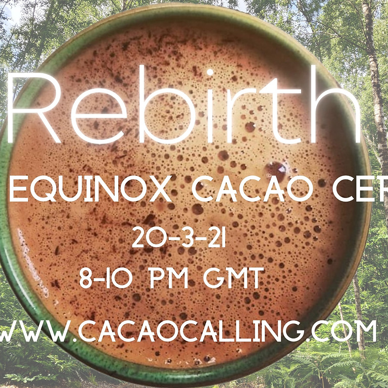 Spring Equinox: REBIRTH: Cacao Ceremony