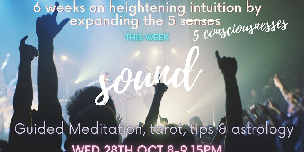 Channeled Meditation + More Session: Deepen your Intuition.  5 Senses (consciousnesses) Part 3 Sound