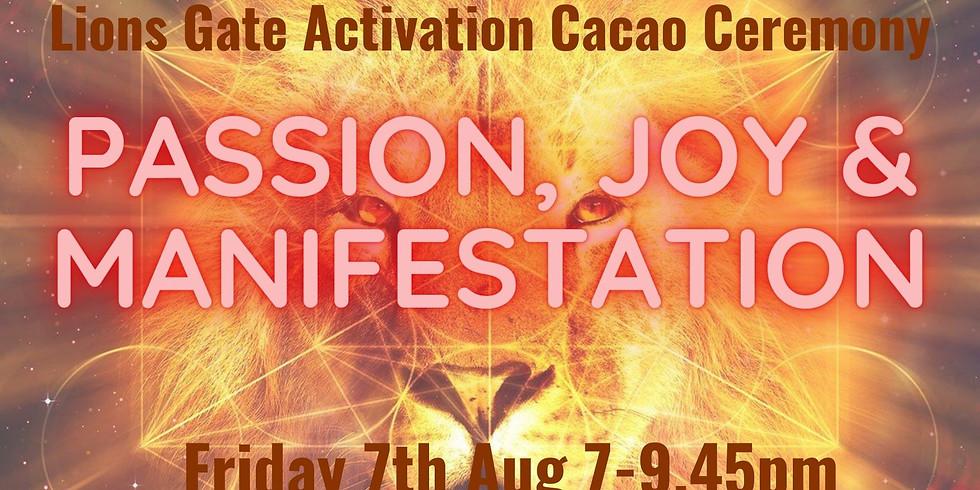 Lions Gate Portal Cacao Ceremony: Passion, Joy & Manifestation