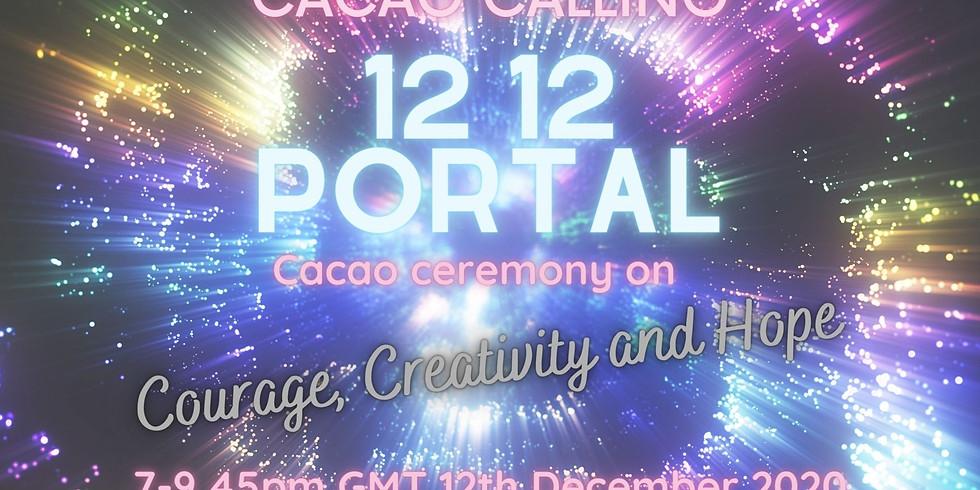 12:12 portal cacao ceremony: Courage, Creativity + Hope