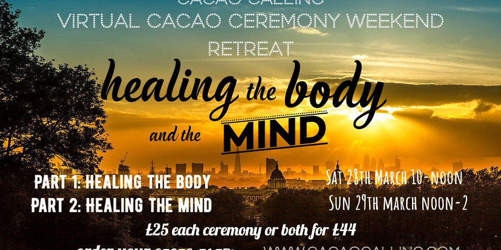 Virtual Cacao weekend retreat, healing & aligning the BODY & MIND