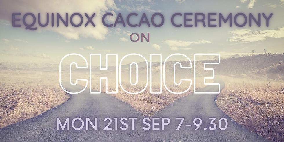 Equinox Cacao Ceremony: Choice