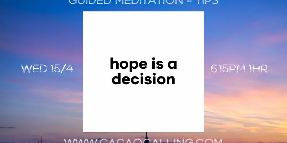 Hope is a Decision: Guided meditation Hour