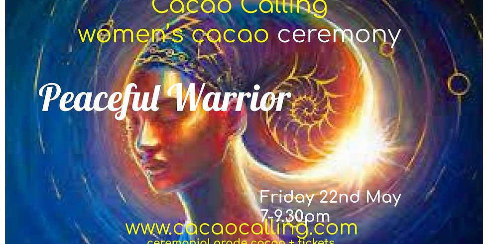 Women's Cacao Ceremony: Peaceful Warrior