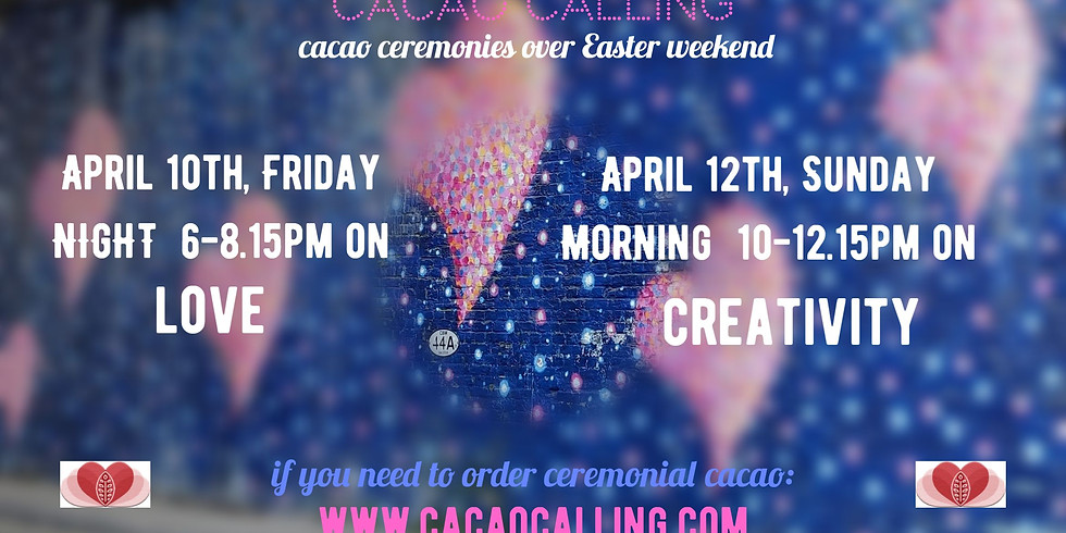 Cacao ceremonies: Friday night on LOVE +/or Sunday morning on Creativity
