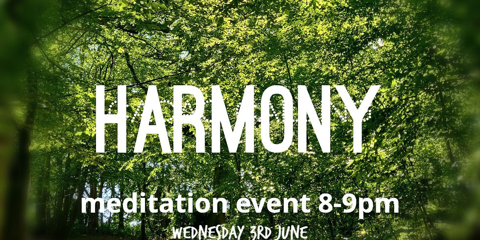 Meditation Event: Harmony, understanding how to live it with the planet, our community and ourselves.