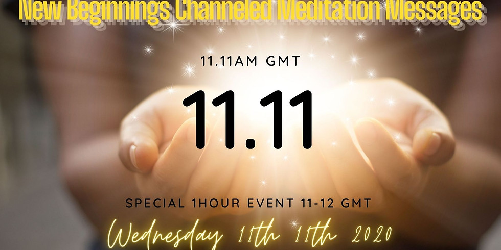 11.11am 11th of 11th New Beginnings Meditation Messages