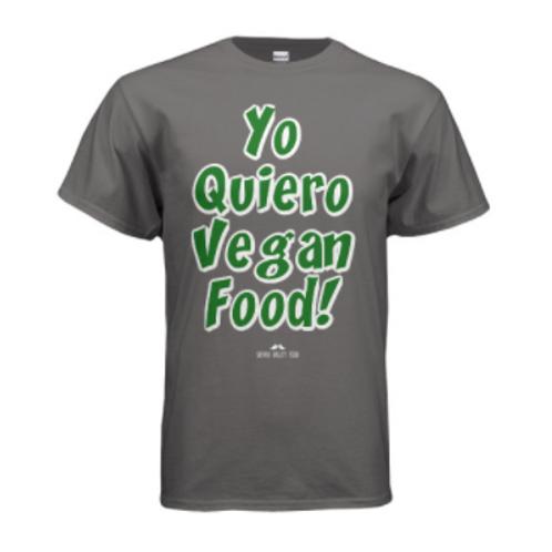 Yo Quiero Vegan Food Shirt - Gray