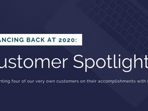 Glancing Back at 2020: Customer Spotlights