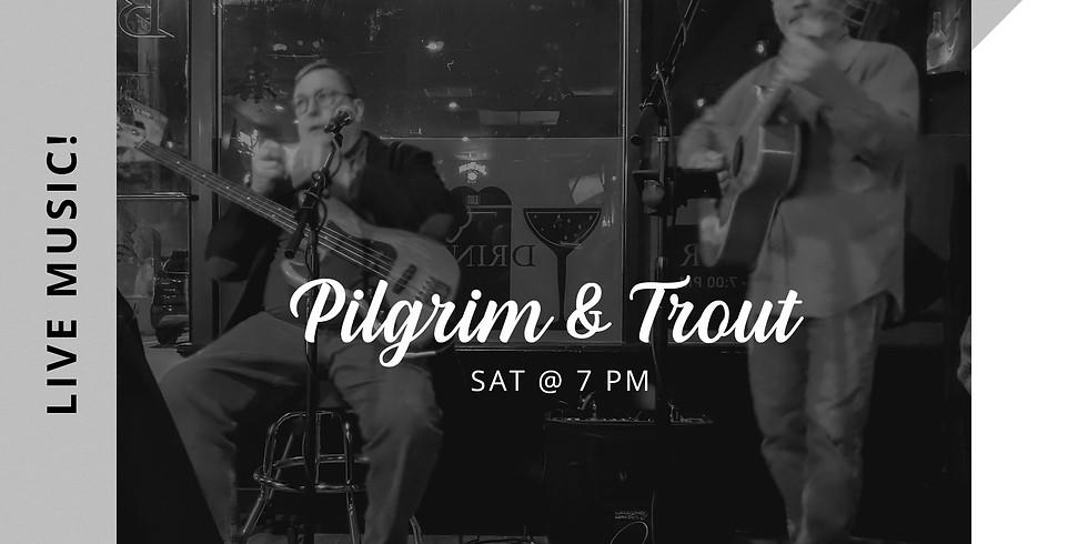PILGRIM & TROUT