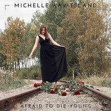 Afraid to Die Young Michelle Aavitsland_