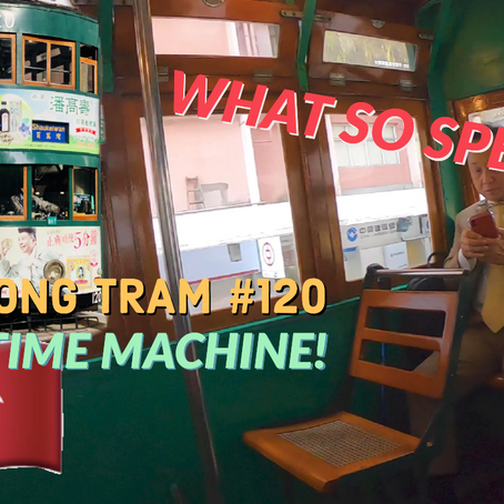 Time travel to 1949 by the oldest Hong Kong Tram Ride #120