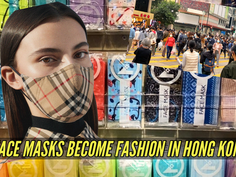 """When """"Stylish Face Mask"""" becomes the New Norm in Hong Kong under COVID-19 Pandemic"""