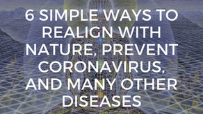 6 Simple Ways to Realign with Nature, Prevent Coronavirus, and Many Other Diseases