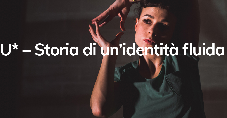 U* - Storia di un'identità fluida