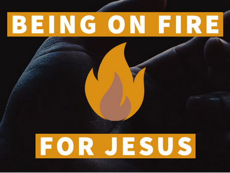 Being on Fire for Jesus