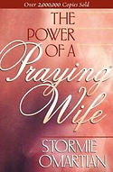 The Power of a Praying Wife - Stormie Om