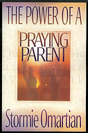 The Power of a Praying Parent - Stormie