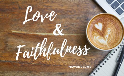 Love & Faithfulness