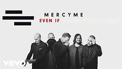 Even If - MercyMe