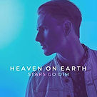 Heaven On Earth - Stars Go Dim