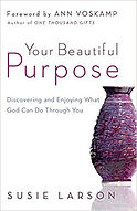Your Beautiful Purpose - Susie Larson